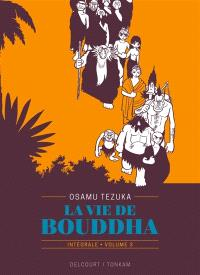 La vie de Bouddha : intégrale. Volume 3