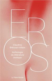 Eros : anthologie de littérature érotique