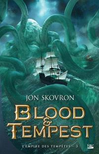 L'empire des tempêtes. Volume 3, Blood & tempest