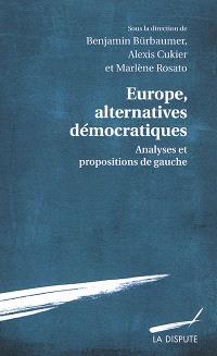 Europe, alternatives démocratiques : analyses et propositions de gauche