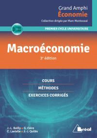 Macroéconomie : premier cycle universitaire : cours, méthodes, exercices corrigés