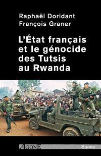 L'Etat français et le génocide des Tutsis au Rwanda