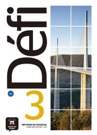 Défi 3, méthode de français B1 : livre de l'élève + CD
