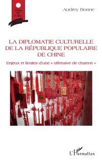 La diplomatie culturelle de la République populaire de Chine : enjeux et limites d'une offensive de charme