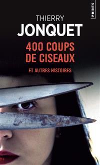 400 coups de ciseaux : et autres histoires