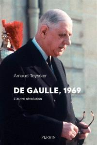 De Gaulle, 1969 : l'autre révolution