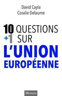 10 + 1 questions sur l'Union européenne