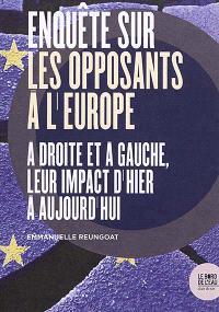 Enquête sur les opposants à l'Europe : à droite et à gauche, leur impact d'hier à aujourd'hui