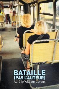 Bataille (pas l'auteur)