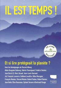 Il est temps ! : et si lire protégeait la planète ?