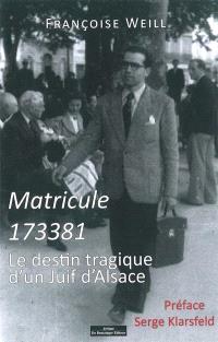 Matricule 173381 : le destin tragique d'un Juif d'Alsace