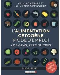 L'alimentation cétogène : 100 % hypotoxique : guide visuel