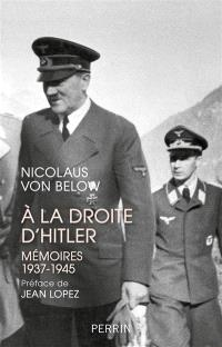 A la droite d'Hitler : mémoires, 1937-1945