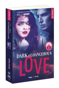 Dark and dangerous love. Volume 1