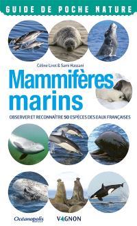 Mammifères marins : observer et reconnaître 50 espèces des eaux françaises
