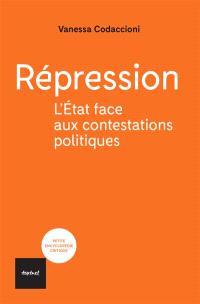 Répression : l'Etat face aux contestations politiques