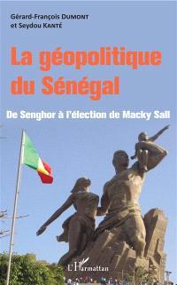 La géopolitique du Sénégal : de Senghor à l'élection de Macky Sall