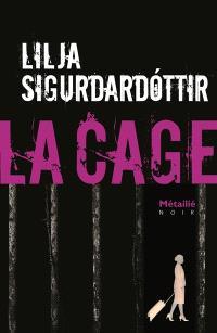 Reykjavik noir : la trilogie. Volume 3, La cage
