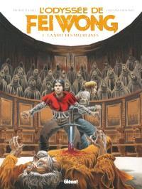 L'odyssée de Fei Wong. Volume 3, La nuit des mécréants