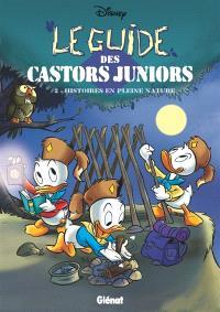 Le guide des castors juniors. Volume 2, Histoires en pleine nature