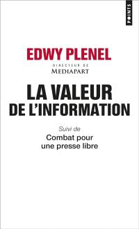 La valeur de l'information; Suivi de Combat pour une presse libre