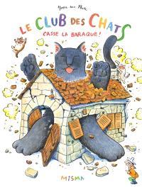 Le club des chats, Le club des chats casse la baraque !