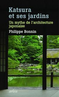 Katsura et ses jardins : un mythe de l'architecture japonaise