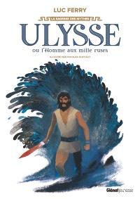 Ulysse ou L'homme aux mille ruses