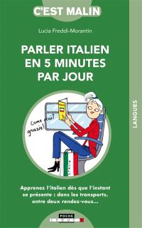 Parler italien en 5 minutes par jour