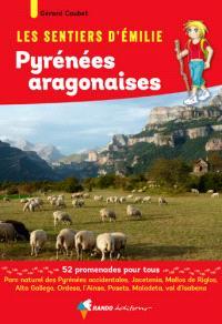 Les sentiers d'Emilie dans les Pyrénées aragonaises : 52 promenades pour tous