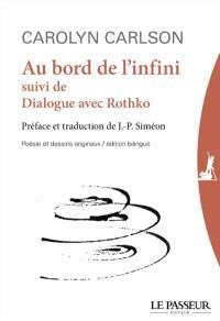 Au bord de l'infini; Suivi de Dialogue avec Rothko