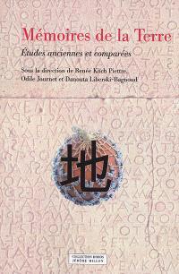 Mémoires de la Terre : études anciennes et comparées