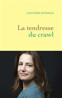 La tendresse du crawl