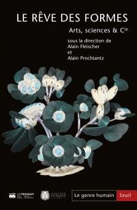 Genre humain (Le). n° 60, Le rêve des formes : arts, sciences & Cie
