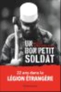 Un bon petit soldat : 22 ans dans la Légion étrangère