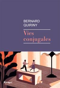 Vies conjugales, Bernard Quiriny