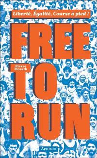 Free to run : liberté, égalité, course à pied !