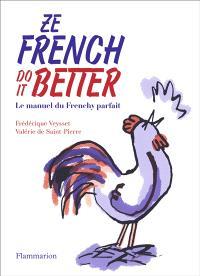 Ze French do it better : le manuel du frenchy parfait