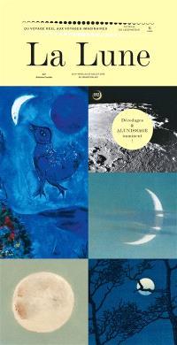 La Lune : du voyage réel aux voyages imaginaires, décodages & alunissage imminent ! : journal de l'exposition