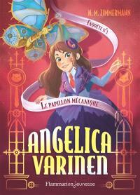 Angelica Varinen. Volume 3, Le papillon mécanique