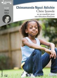 Chère Ijeawele ou Un manifeste pour une éducation féministe