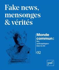 Monde commun : des anthropologues dans la cité. n° 2, Fake news, mensonges & vérités