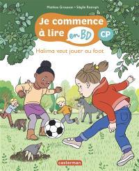 Je commence à lire en BD, Halima veut jouer au foot : CP
