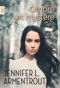 Ombre et mystère. Volume 1, Envoûtée
