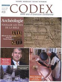 Codex : 2.000 ans d'aventure chrétienne. n° 10, Archéologie : fouiller les pays de la Bible