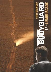 Bodyguard. Volume 3, L'embuscade