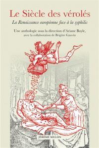 Le siècle des vérolés : la Renaissance européenne face à la syphilis