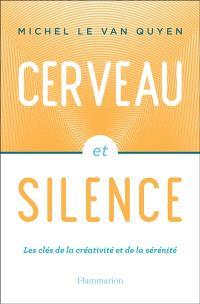 Cerveau et silence : les clés de la créativité et de la sérénité
