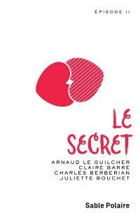 Le secret : épisode deux