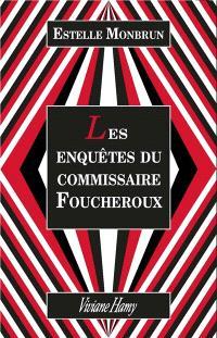 Les enquêtes du commissaire Foucheroux